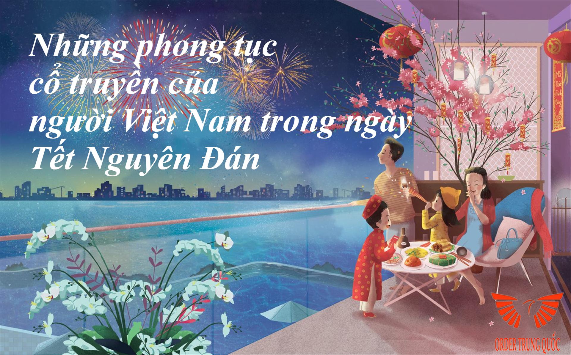 Những phong tục cổ truyền của người Việt Nam trong Tết Nguyên Đán
