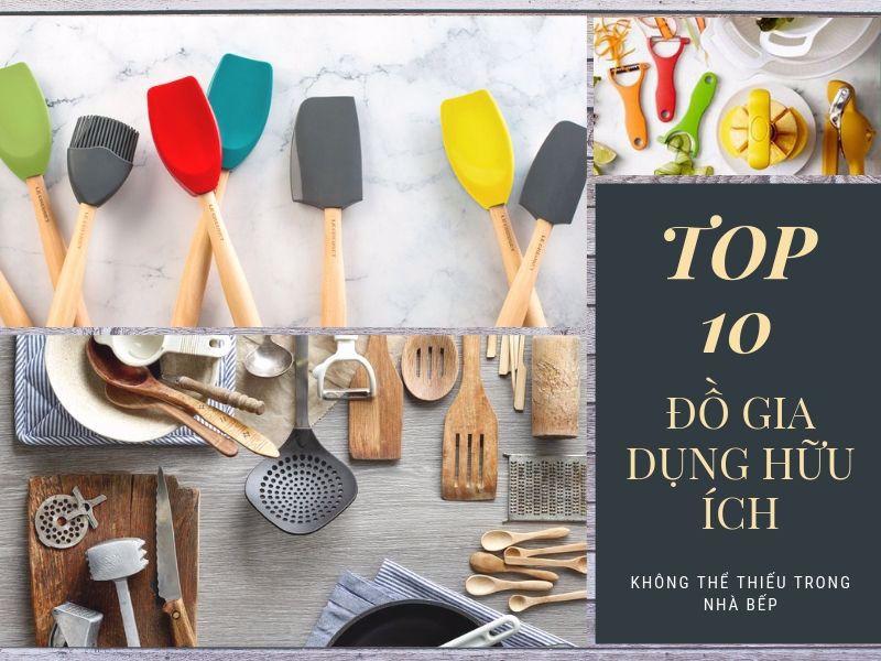 Top 10 đồ gia dụng hữu ích không thể thiếu trong nhà bếp